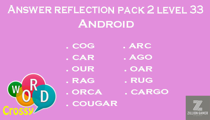 Pack 2 Level 33 Reflection Android Answer | Word Crossy | Zilliongamer your game guide