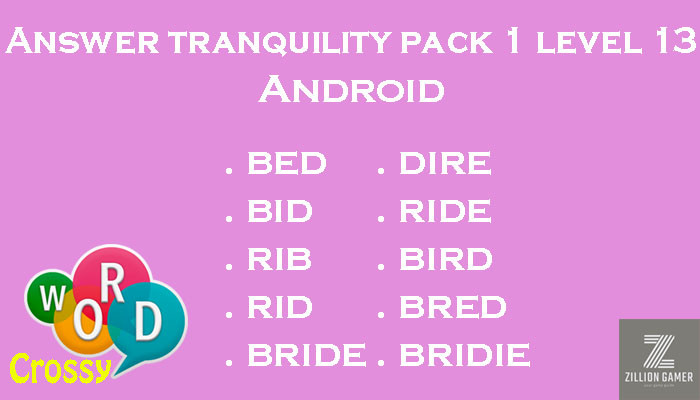 Pack 1 Level 13 Tranquility Android Answer | Word Crossy | Zilliongamer your game guide