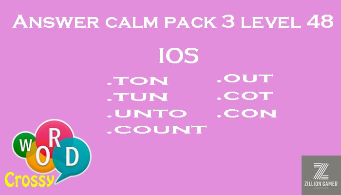 Pack 3 Level 48 Calm Ios Answer | Word Crossy | Zilliongamer your game guide