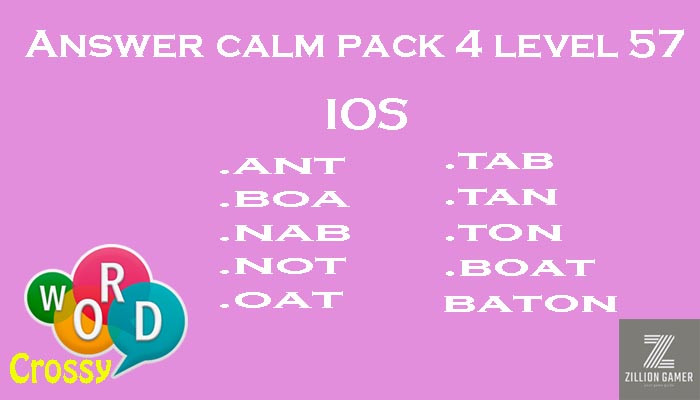 Pack 4 Level 57 Calm Ios Answer | Word Crossy | Zilliongamer your game guide