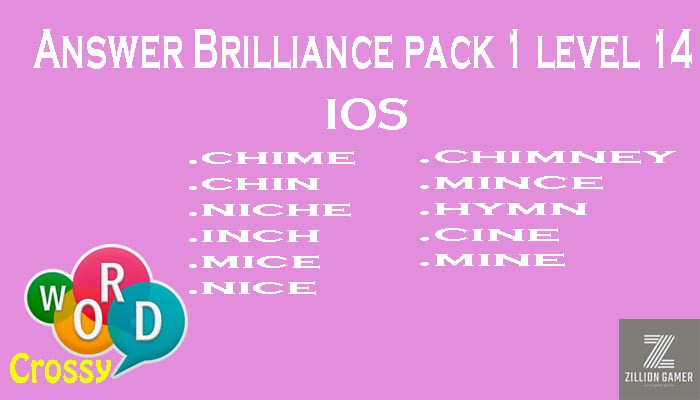 Pack 1 Level 14 Brilliance Ios Answer | Word Crossy | Zilliongamer your game guide
