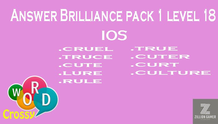 Pack 1 Level 18 Brilliance Ios Answer | Word Crossy | Zilliongamer your game guide