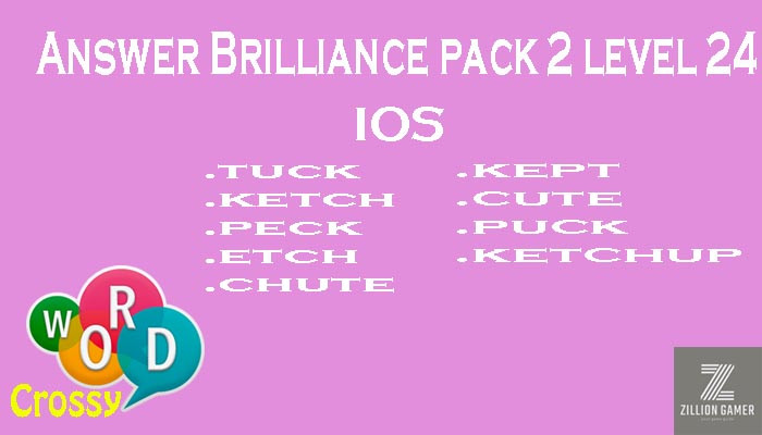 Pack 2 Level 24 Brilliance Ios Answer | Word Crossy | Zilliongamer your game guide