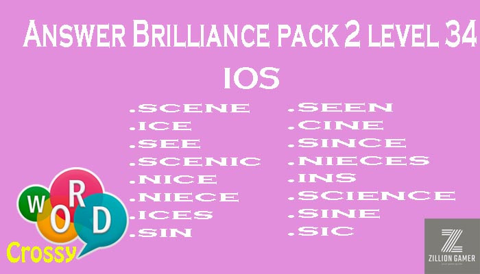 Pack 2 Level 34 Brilliance Ios Answer | Word Crossy | Zilliongamer your game guide