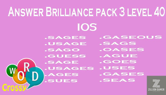 Pack 3 Level 40 Brilliance Ios Answer | Word Crossy | Zilliongamer your game guide
