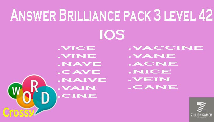 Pack 3 Level 42 Brilliance Ios Answer | Word Crossy | Zilliongamer your game guide