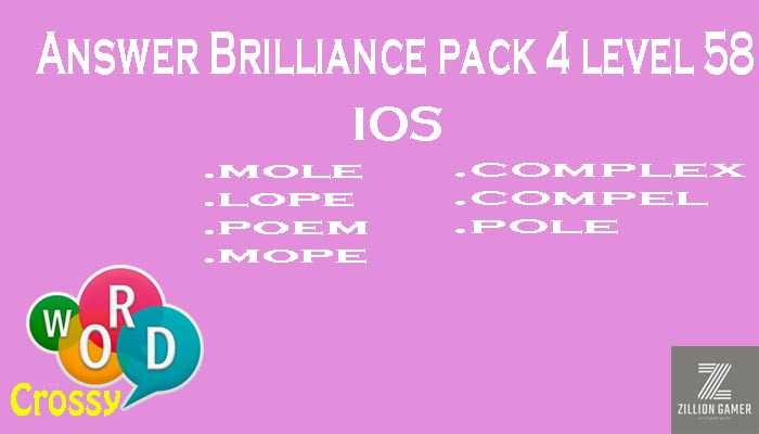 Pack 4 Level 58 Brilliance Ios Answer | Word Crossy | Zilliongamer your game guide