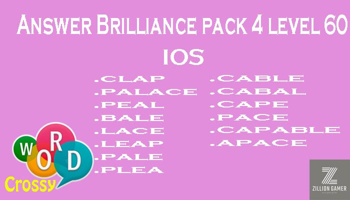 Pack 4 Level 60 Brilliance Ios Answer | Word Crossy | Zilliongamer your game guide