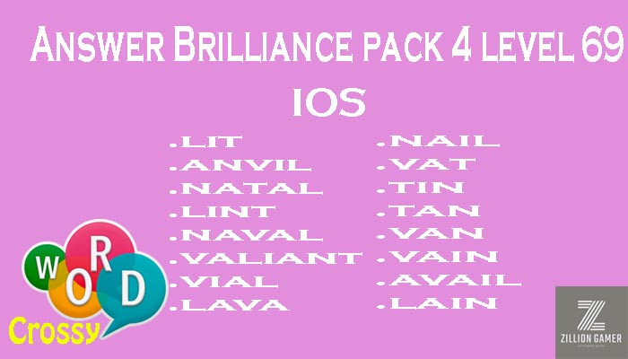 Pack 4 Level 69 Brilliance Ios Answer | Word Crossy | Zilliongamer your game guide