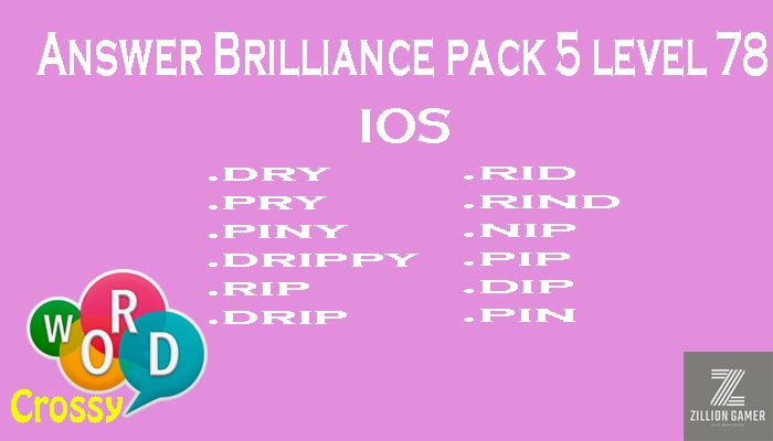 Pack 5 Level 78 Brilliance Ios Answer | Word Crossy | Zilliongamer your game guide