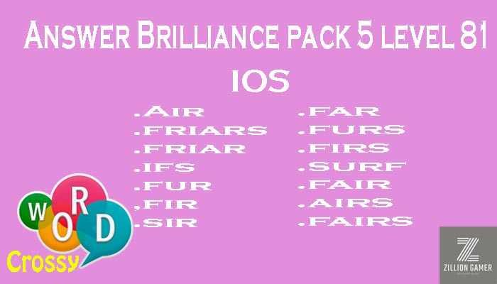 Pack 5 Level 81 Brilliance Ios Answer | Word Crossy | Zilliongamer your game guide