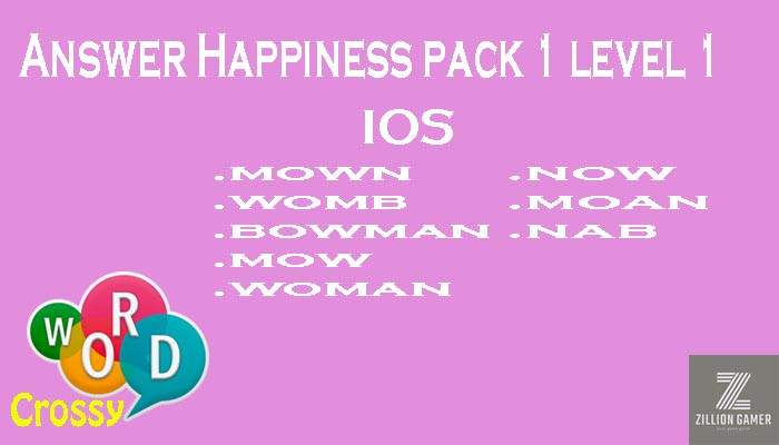 Pack 1 Level 1 Happiness Ios Answer | Word Crossy | Zilliongamer your game guide