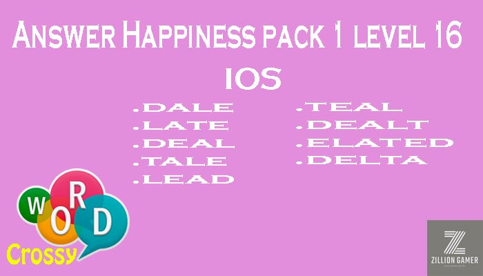 Pack 1 Level 16 Happiness Ios Answer | Word Crossy | Zilliongamer your game guide
