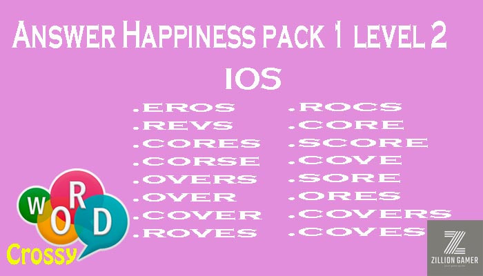 Pack 1 Level 2 Happiness Ios Answer | Word Crossy | Zilliongamer your game guide
