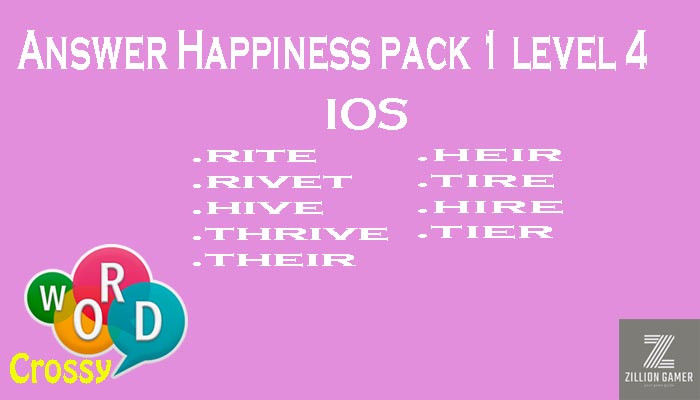 Pack 1 Level 4 Happiness Ios Answer | Word Crossy | Zilliongamer your game guide
