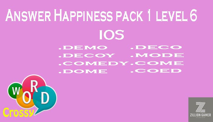 Pack 1 Level 6 Happiness Ios Answer | Word Crossy | Zilliongamer your game guide