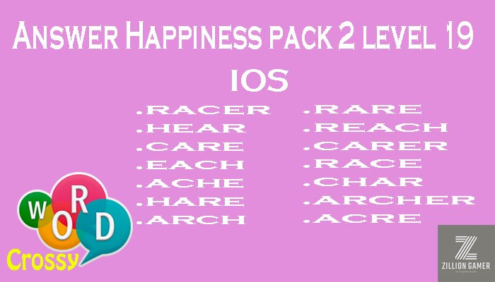 Pack 2 Level 19 Happiness Ios Answer | Word Crossy | Zilliongamer your game guide