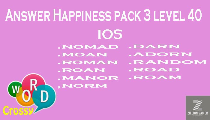 Pack 3 Level 40 Happiness Ios Answer | Word Crossy | Zilliongamer your game guide