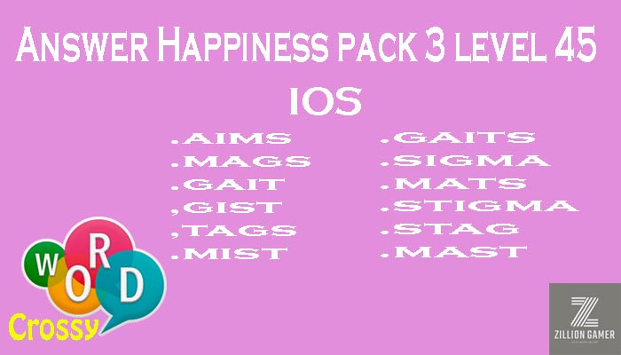 Pack 3 Level 45 Happiness Ios Answer | Word Crossy | Zilliongamer your game guide