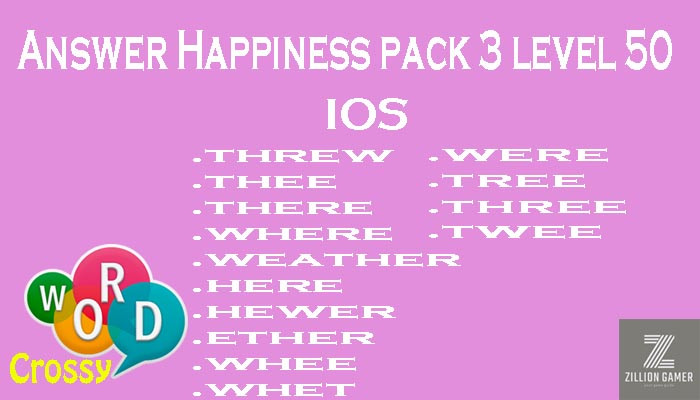Pack 3 Level 50 Happiness Ios Answer | Word Crossy | Zilliongamer your game guide