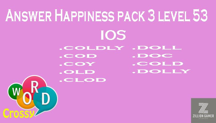 Pack 3 Level 53 Happiness Ios Answer | Word Crossy | Zilliongamer your game guide