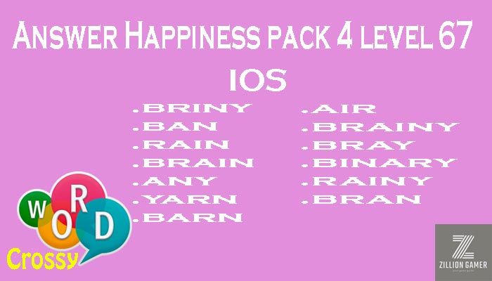 Pack 4 Level 67 Happiness Ios Answer | Word Crossy | Zilliongamer your game guide