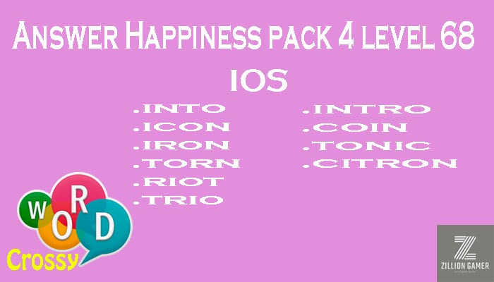 Pack 4 Level 68 Happiness Ios Answer | Word Crossy | Zilliongamer your game guide
