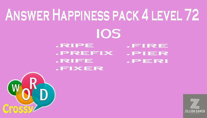 Pack 4 Level 72 Happiness Ios Answer | Word Crossy | Zilliongamer your game guide