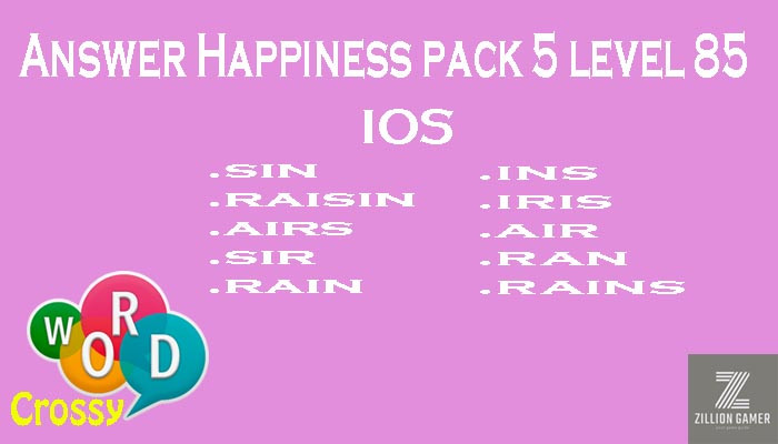 Pack 5 Level 85 Happiness Ios Answer | Word Crossy | Zilliongamer your game guide