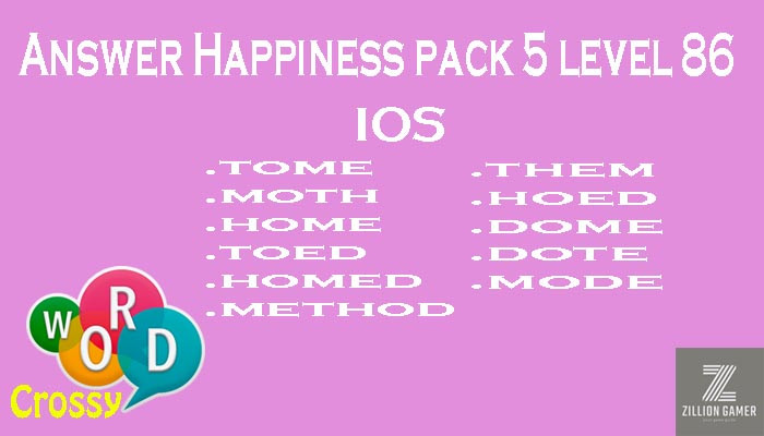 Pack 5 Level 86 Happiness Ios Answer | Word Crossy | Zilliongamer your game guide