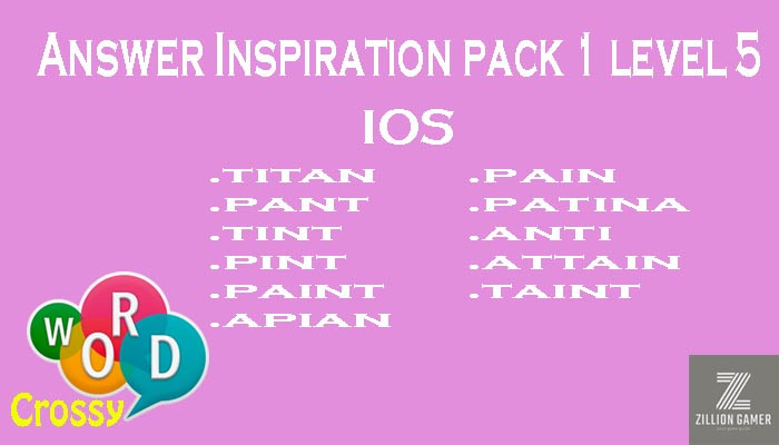 Pack 1 Level 5 Inspiration Ios Answer | Word Crossy | Zilliongamer your game guide