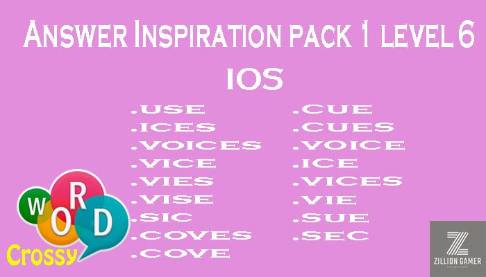 Pack 1 Level 6 Inspiration Ios Answer | Word Crossy | Zilliongamer your game guide