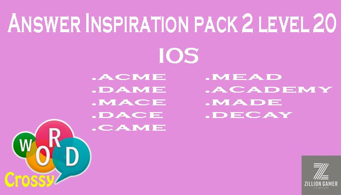 Pack 2 Level 20 Inspiration Ios Answer | Word Crossy | Zilliongamer your game guide