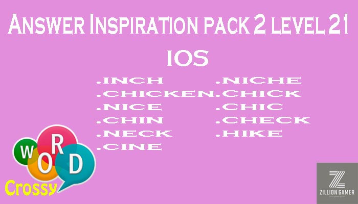 Pack 2 Level 21 Inspiration Ios Answer | Word Crossy | Zilliongamer your game guide