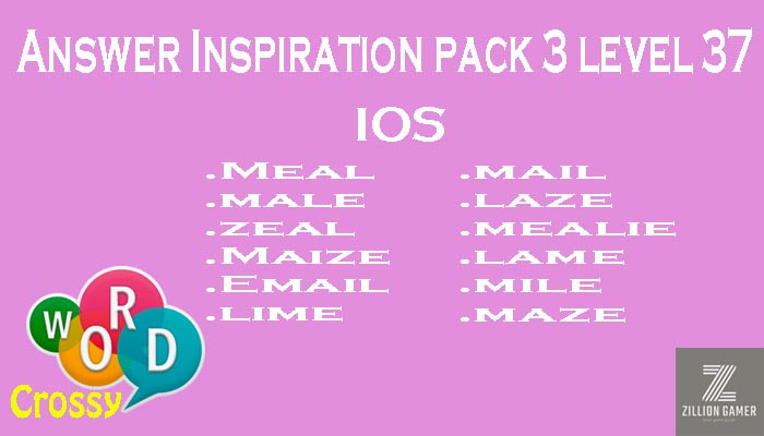 Pack 3 Level 37 Inspiration Ios Answer | Word Crossy | Zilliongamer your game guide