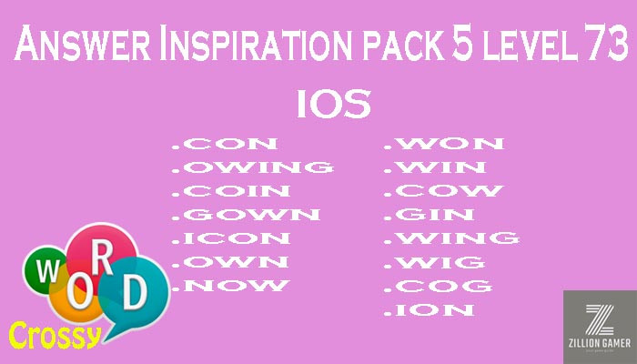 Pack 5 Level 73 Inspiration Ios Answer | Word Crossy | Zilliongamer your game guide