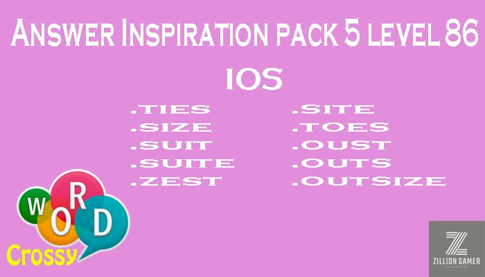 Pack 5 Level 86 Inspiration Ios Answer | Word Crossy | Zilliongamer your game guide