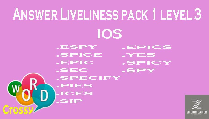 Pack 1 Level 3 Liveliness Ios Answer | Word Crossy | Zilliongamer your game guide