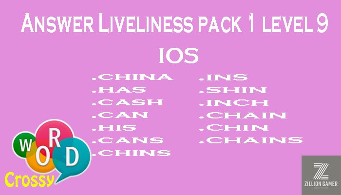 Pack 1 Level 9 Liveliness Ios Answer | Word Crossy | Zilliongamer your game guide
