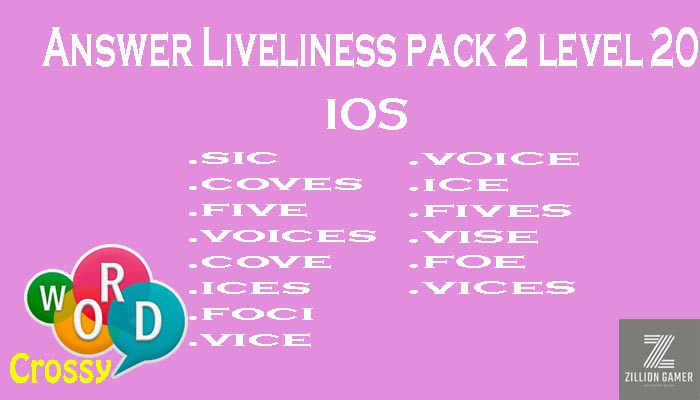 Pack 2 Level 20 Liveliness Ios Answer | Word Crossy | Zilliongamer your game guide