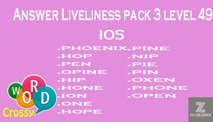 Pack 3 Level 49 Liveliness Ios Answer | Word Crossy | Zilliongamer your game guide