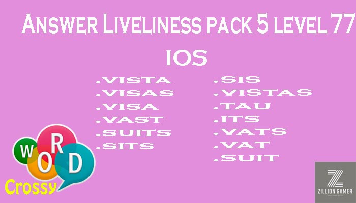 Pack 5 Level 77 Liveliness Ios Answer | Word Crossy | Zilliongamer your game guide