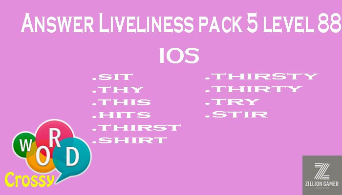 Pack 5 Level 88 Liveliness Ios Answer | Word Crossy | Zilliongamer your game guide