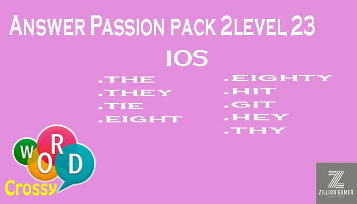 Pack 2 Level 23 Passion Ios Answer | Word Crossy | Zilliongamer your game guide