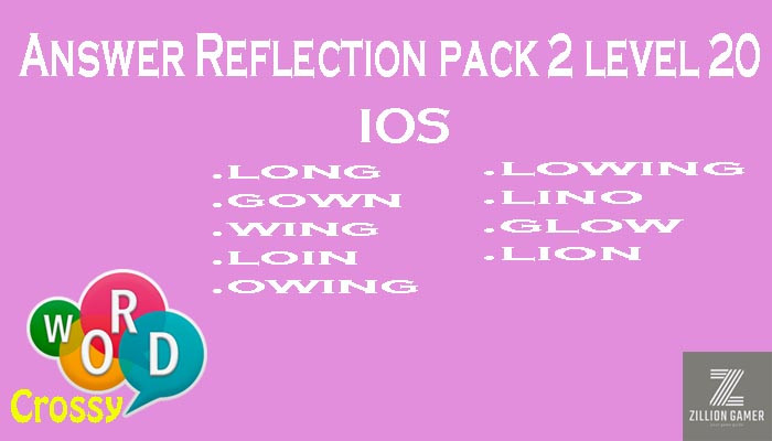 Pack 2 Level 20 Reflection Ios Answer | Word Crossy | Zilliongamer your game guide
