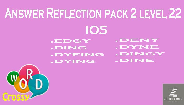 Pack 2 Level 22 Reflection Ios Answer | Word Crossy | Zilliongamer your game guide
