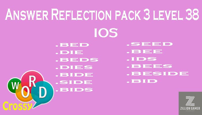 Pack 3 Level 38 Reflection Ios Answer | Word Crossy | Zilliongamer your game guide