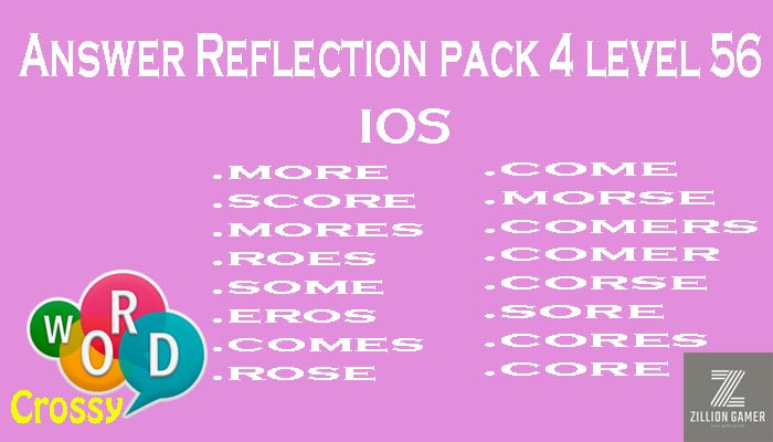 Pack 4 Level 56 Reflection Ios Answer | Word Crossy | Zilliongamer your game guide