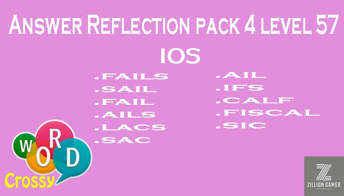 Pack 4 Level 57 Reflection Ios Answer | Word Crossy | Zilliongamer your game guide