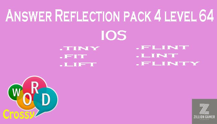 Pack 4 Level 64 Reflection Ios Answer | Word Crossy | Zilliongamer your game guide
